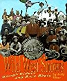 Wild West Shows: Rough Riders and Sure Shots (First Book)