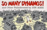 So Many Dynamos!: and Other Palindromes, Agee, Jon