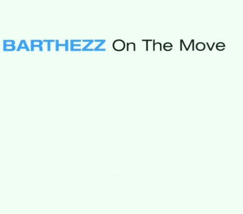 Barthezz - On The Move [single] - Zortam Music