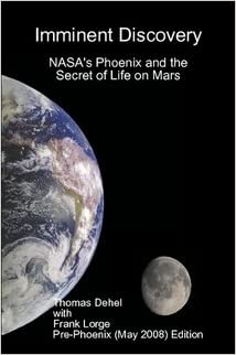 Imminent Discovery NASA's Phoenix and the Secret of Life ...