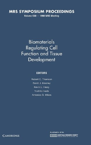 Biomaterials Regulating Cell Function and Tissue Development: Volume 530 (MRS Proceedings)