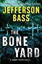 The Bone Yard: A Body Farm Novel [Hardcover]