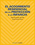 img - for El acogimiento residencial en la proteccion a la infancia / Residential care in the protection of children (Psicologia) (Spanish Edition) book / textbook / text book