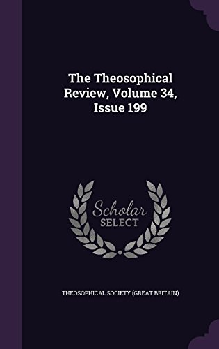 The Theosophical Review, Volume 34, Issue 199
