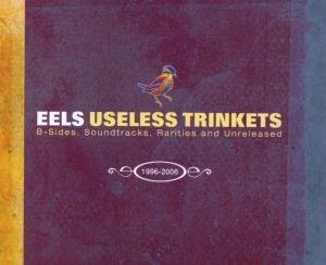 Eels - Useless Trinkets: B Sides, Soundtracks, Rarities and Unreleased 1996-2007 (2CD+DVD) - Zortam Music