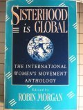 cover of Sisterhood is Global: The International Women's Movement Anthology