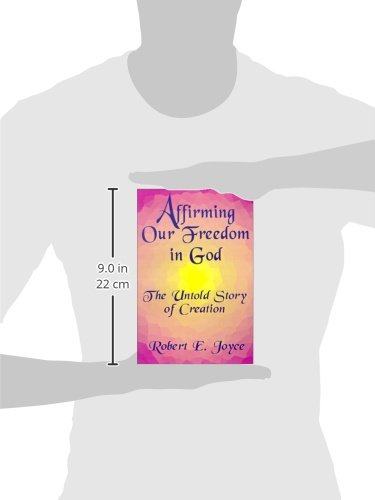 Affirming Our Freedom in God: The Untold Story of Creation