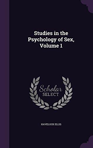 Studies in the Psychology of Sex, Volume 1