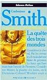 Les Seigneurs De L'Instrumentalite 6/LA Quete DES Trois Mondes (French Edition) (2266027212) by Smith, Cordwainer