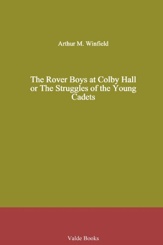 The Rover Boys at Colby Hall. or The Struggles of the Young Cadets