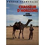 img - for Chasseur d'horizons: Vivre autrement (French Edition) book / textbook / text book