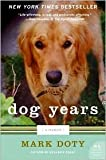 Dog Years: A Memoir by Mark Doty