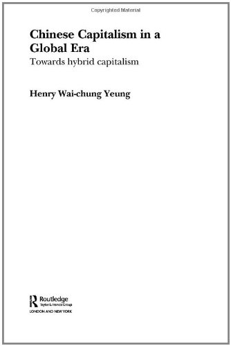 Chinese Capitalism in a Global Era: Towards a Hybrid Capitalism (Routledge Advances in International Political Economy)