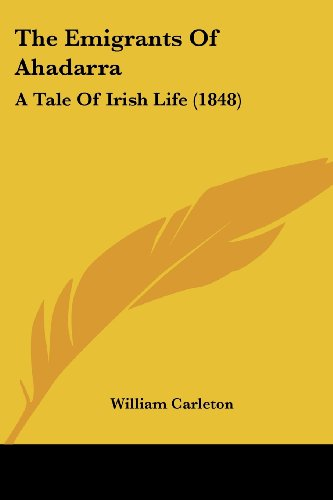 The Emigrants of Ahadarra: A Tale of Irish Life (1848)