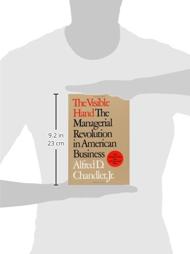 the visible hand the managerial revolution The managerial revolution,  is the story of how the visible hand of management replaced what adam smith called the invisible hand of market forces.