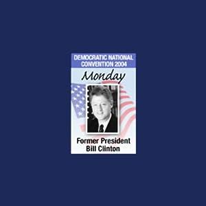 2004 DNC: Former President Bill Clinton (7/26/04)   [Bill Clinton]
