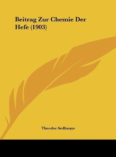Beitrag Zur Chemie Der Hefe (1903)