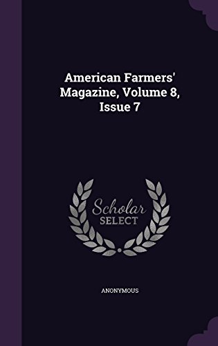 American Farmers' Magazine, Volume 8, Issue 7