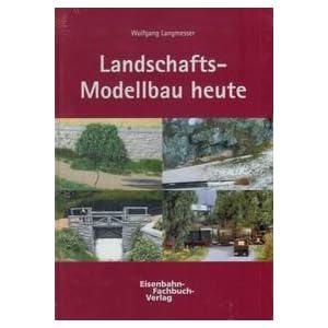 Landschafts-Modellbau heute [Gebundene Ausgabe]