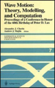 Wave Motion: Theory, Modelling, and Computation: Proceedings of a Conference in Honor of the 60th Birthday of Peter D. L