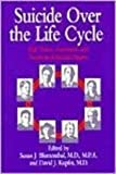 img - for Suicide over the Life Cycle: Risk Factors, Assessment, and Treatment of Suicidal Patients book / textbook / text book