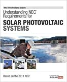 img - for Understanding NEC Requirements for Solar Photovoltaic Systems, Based on the 2011 NEC book / textbook / text book
