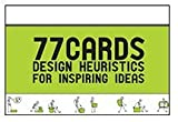 img - for 77 Cards: Design Heuristics for Inspiring Ideas book / textbook / text book