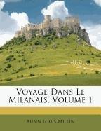 Voyage Dans Le Milanais, Volume 1