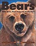 img - for Bears: Polar Bears, Black Bears and Grizzly Bears (Kids Can Press Wildlife Series) book / textbook / text book