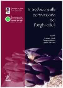 Introduzione alla coltivazione dei funghi eduli: Giuseppe