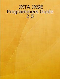 JXTA JXSE Programmers Guide 2.5