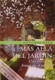 Mas Alla Del Jardin - Una Mujer En Busca De Si Misma (8408035886) by Antonio Gala