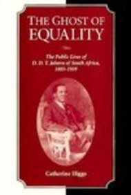 The Ghost of Equality: D.D.T.Jabavu and the Decline of South African Liberalism