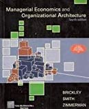 Managerial Economics & Organizational Architecture 4th Economy Edition