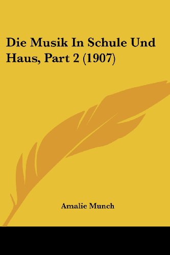 Die Musik in Schule Und Haus, Part 2 (1907)