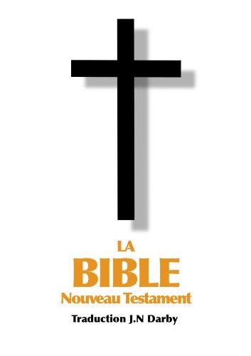 La Bible Nouveau Testament traduite par JN Darby