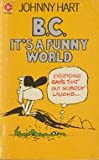 B. C. it's a Funny World (Coronet Books) Johnny Hart