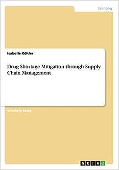 Drug Shortage Mitigation Through Supply Chain Management