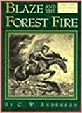 Blaze and the Forest Fire (0844670006) by Anderson, C. W.