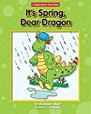 It's Spring, Dear Dragon (Beginning-To-Read Books)
