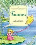 Thumbelina (Classic Fairy Tales)