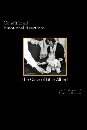 Conditioned Emotional Reactions:: The Case of Little Albert: Volume 1 (Psychology Classics)