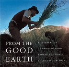 img - for From the Good Earth: A Celebration of Growing Food Around the World by Michael Ableman (1993-04-01) book / textbook / text book