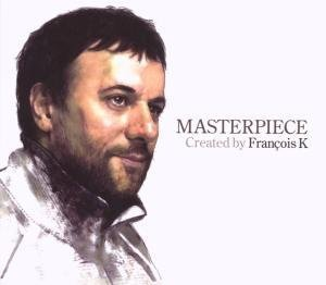 Masterpiece: Mixed by Francois K
