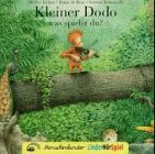 img - for Kleiner Dodo was spielst du? CD: Ein LiederHorSpiel ab 3 Jahren book / textbook / text book