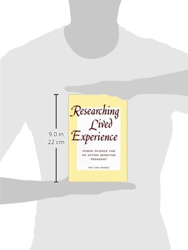 Researching Lived Experi: Human Science for an Action Sensitive Pedagogy (SUNY Series, the Philosophy of Education)