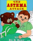 The Asthma Attack by Bo B. Bear