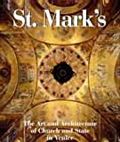 St Marks: The Art and Architecture of Church and State in Venice