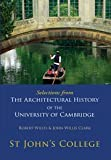 Selections from The Architectural History of the University of Cambridge: St Johns College