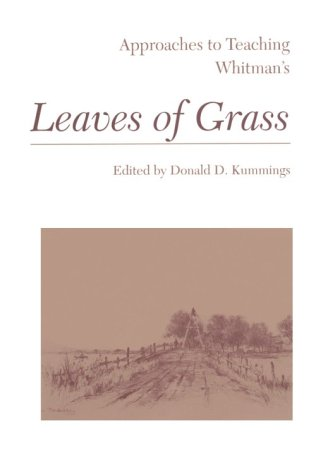 Approaches to Teaching Whitman's Leaves of Grass (Approaches to Teaching World Literature)